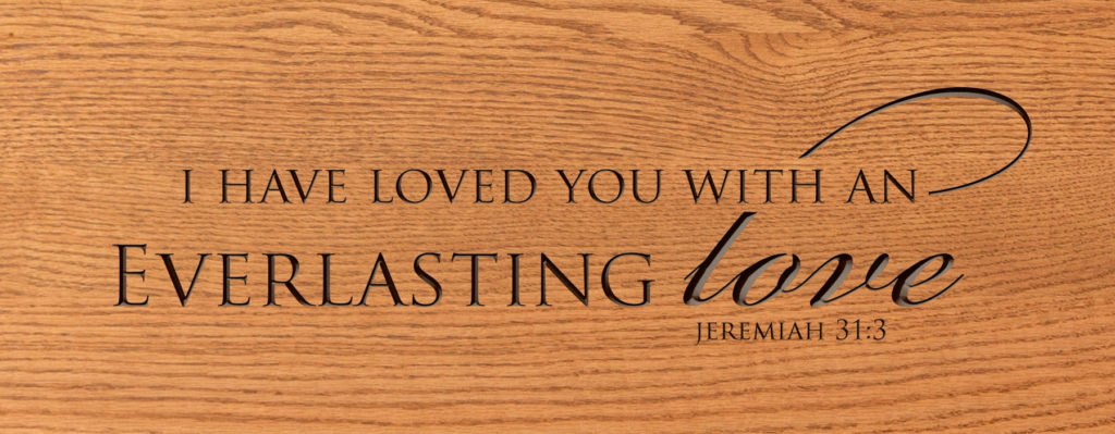 jeremiah 31 3 i have loved you with an everlasting love