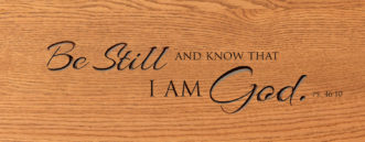 psalms 46 10 be still and know that i am god